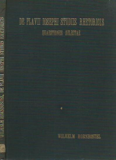 Flavius Josephus. - Wilhelm Hornbostel: De Flavii Josephi studiis rhetoricis quaestiones selectae. Dissertation Halle, 1912. 0