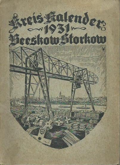 Mark Brandenburg. - Beeskow - Storkow: Kreis-Kalender für den Kreis Beeskow-Storkow 1931. Herausgegeben vom Kreis-Ausschuß, Kreissyndikus Nöldechen. 0