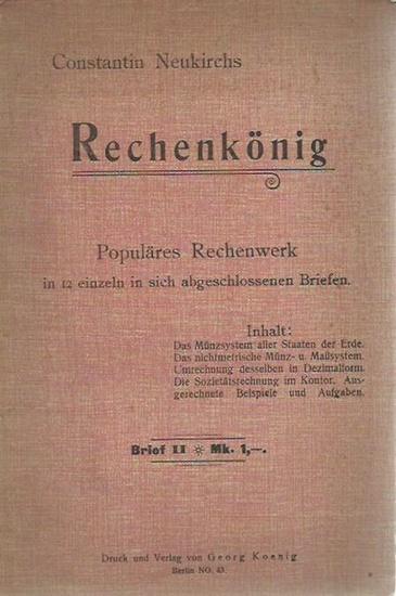 Neukirch, Constantin: Rechenkönig. Brief II. Populäres Rechenwerk in 12 einzeln in sich abgeschlossenen Briefen. 0
