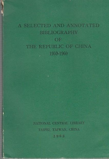 National Central Library. Taiwan (Ed.): A Selected and Annotated Bibliography of the Republic of China 1959-1960. 0