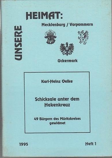 Oelke, Karl-Heinz Schicksale unterm Hakenkreuz. 49 Bürgern des Müritzkreises gewidmet. ( Gegen das Vergessen geschrieben ). Unsere Heimat : Mecklenburg / Vorpommern / Uckermark. Heft 1. 1995. 0