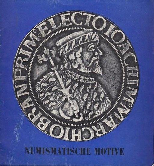 Hrsg.: Bezirksheimatmuseum Potsdam. - Wissenschaftliche Bearbeitung Jürgen Koppatz. - Numismatische Motive. Sonderausstellung des Bezirksheimatmuseums Potsdam. 0
