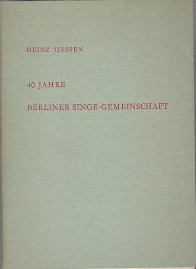 Tiessen, Heinz: 40 Jahre Berliner Singe - Gemeinschaft. Festrede am 30. Oktober 1964. 0