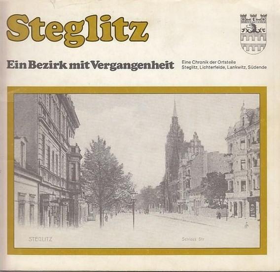 Berlin Steglitz. - Braun, Ulrich / Helmut Rothacker (Geleitworte): Steglitz. Ein Bezirk mit Vergangenheit. Eine Chronik der Ortsteile Steglitz, Lichterfelde , Lankwitz, Südende. 0