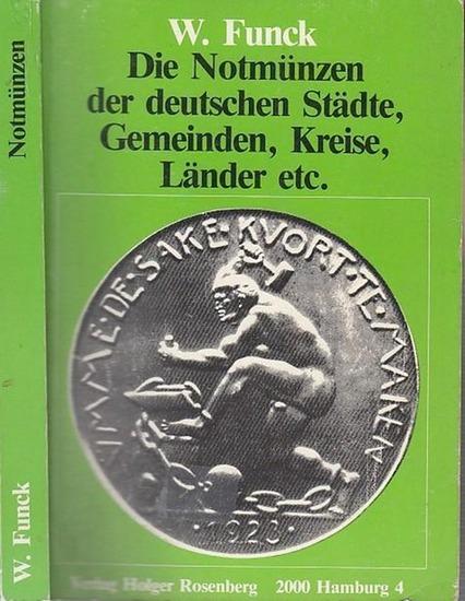 Funck, W. Die Notmünzen der deutschen Städte, Gemeinden, Kreise, Länder etc. 0