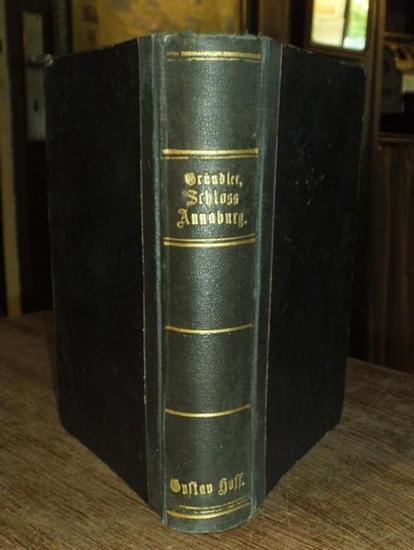 Gründler, E.: Schloss Annaburg. Festschrift zur Einhundertfünfzigjährigen Jubelfeier des Militär-Knaben-Erziehungs-Instituts zu Annaburg. 0