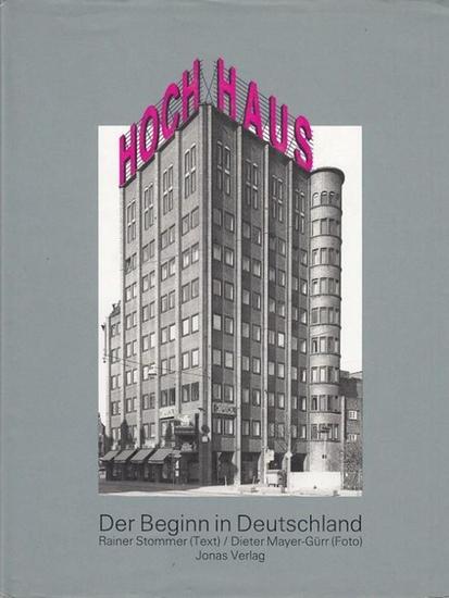 Stommer, Reinhard (Text) / Mayer - Gürr, Dieter (Foto) Hochhaus. Der Beginn in Deutschland. 0