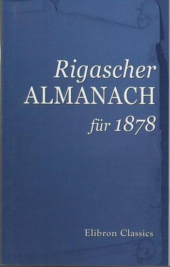 Riga. - Elibron Classics series Rigascher Almanach für 1878. 0