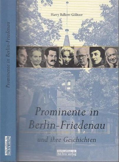 Berlin Friedenau. - Harry Balkow-Gölitzer Prominente in Berlin-Friedenau und ihre Geschichten. 0