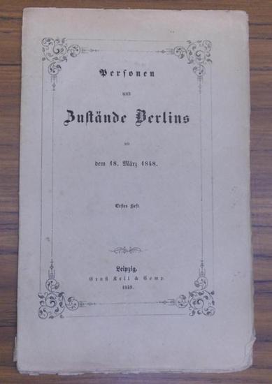 Petersen: Personen und Zustände Berlins seit dem 18. März 1848. Ein Beitrag zur künftigen Geschichte Preußens. Erstes Heft separat [ von 2 Heften]. 0
