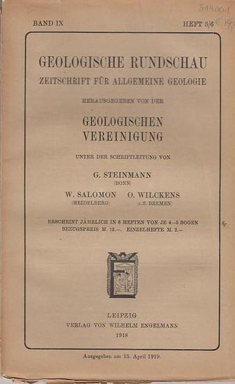 Geologische Rundschau. - Steinmann, G. / W. Salomon / O. Wilckens (Schriftleitung). - W. v. Lozinski / Kurt Pietzsch: Geologische Rundschau. Zeitschrift für allgemeine Geologie. Band IX, Heft 3/6. 1918. Herausgegeben von der Geologischen Vereinigung. I... 0