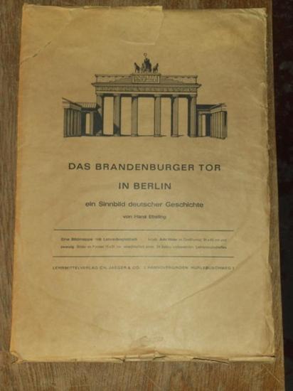 Ebeling, Hans: Das Brandenburger Tor in Berlin - ein Sinnbild deutscher Geschichte. 2 Teile komplett (= Arbeitsmittel für den neuzeitlichen Geschichtsunterricht). 0