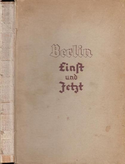 Arendt, Max - Paul Torge / Sparkasse Berlin (Hrsg.): Berlin Einst und Jetzt : Den Förderern des Spargedankens überreicht von der Sparkasse Berlin. Berlin - Nationaler Spartag: 1934. 0