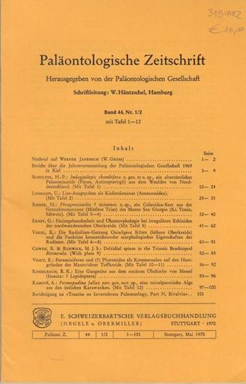 Paläontologische Zeitschrift. - Häntzschel, W. (Hrsg.). - W. Gross / H.-P.Schultze / U. Lehmann / H. Rieber / G. Ernst / K. Vogel / R. Cowen / M.J.S. Rudwick / E. Voigt / R.K. Kinzelbach / A. Ramovs: Paläontologische Zeitschrift. Band 44, Nr. 1/2 mit T... 0