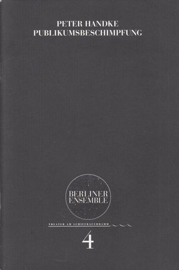 Hrsg. Berliner Ensemble. Programmheft Nr. 4. Peter Handke. Publikumsbeschimpfung. Inszenierung Philipp Tiedemann. Ausstattung Etienne Pluss. Kostüme / Maske Barbara Naujok. Sprecher Uwe Preuß / Boris Jacoby / Dirk Nocker / Steffen Schroeder / Krista Bi... 0
