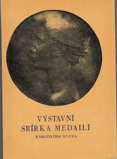 Nojejlova-Pratova, Em.: Katalog vystavni sbirky medaili.