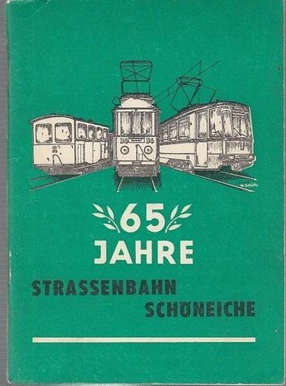 Schöneiche bei Berlin (Hrsg.). Autoren : Gernetzky, Gerhard / Kietzke, Friedrich Karl / Kirmes, Hans / Kubig, Joachim / Demps, Reinhard / Behrendt, Lothar: 65 Jahre Strassenbahn Schöneiche.