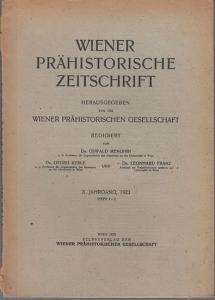 Wien. - Prähistorische Zeitschrift. - Oswald Menghin / Georg Kyrle / Leonhard Franz (Red.): Wiener Prähistorische Zeitschrift. X. Jahrgang, 1923, Hefte 1 - 2. Herausgegeben von der Wiener Prähistorischen Gesellschaft.