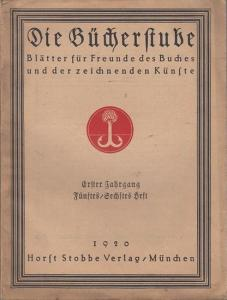 Bücherstube, Die. - Ernst Schulte - Strathaus (Hrsg.): Die Bücherstube. Erster (1.) Jahrgang 1920, fünftes - sechstes (5. - 6.) Heft. Blätter für Freunde des Buches und der zeichnenden Künste.
