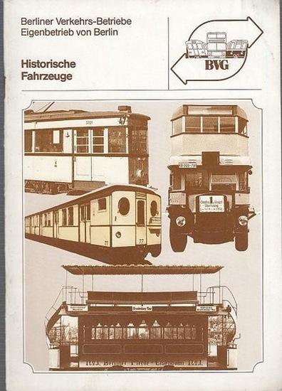 Berliner Verkehrs - Betriebe. - BVG. - Historische Fahrzeuge der BVG.