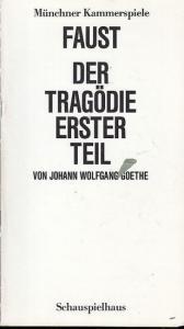 Münchner Kammerspiele / Schauspielhaus. Goethe, Johann Wolfgang. Faust. Der Tragödie erster Teil. Spielzeit 1986 / 1987. ( 76.Spielzeit) Heft 8. Intendant Dorn, Dieter / Redaktion: Ruckhäberle, Hans- Joachim: