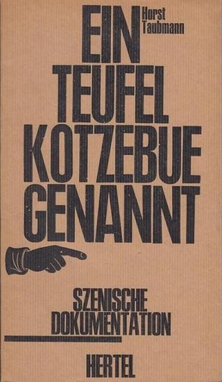 Nationaltheater Mannheim. - Taubmann, Horst Ein Teufel Kotzebue genannt. Szenische Dokumentation zum 150. Todesjahr des deutschen Komödienverfertigers von Taubmann, Horst. Spielzeit : 1969, uraufgeführt im Nationaltheater Mannheim.