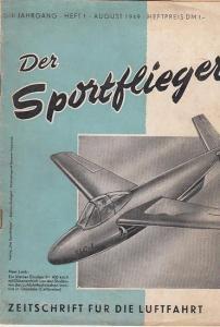 Sportflieger.- R. Eppler / H.G. Waschkowitz (Hrsg.): Der Sportflieger. 1. Jahrgang, Heft 1, August 1949. Zeitschrift für die Luftfahrt. Aus dem Inhalt: Sorgenkinder/ Senkrecht aufwärts- ein Bericht über die Hubschrauber FA-61, FA-223 und Schlepptragsch...