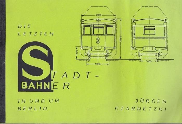 Czarnetzki, Jürgen Die letzten Stadt - Bahner in und um Berlin.