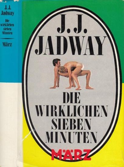 Jadway, J. J.: Die wirklichen Sieben Minuten.