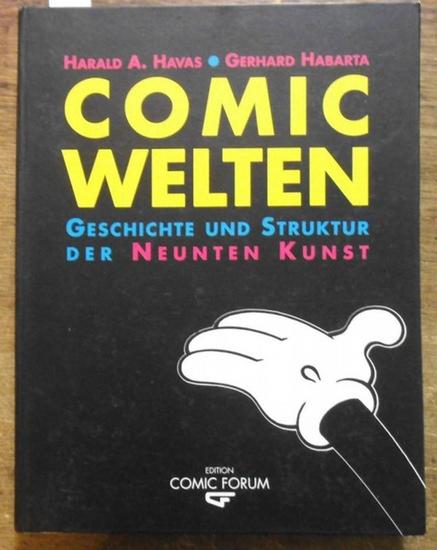 Havas, Harald A. (Texte) / Habarta, Gerhard (Konzept): Comic Welten. Geschichte und Struktur der Neunten Kunst.