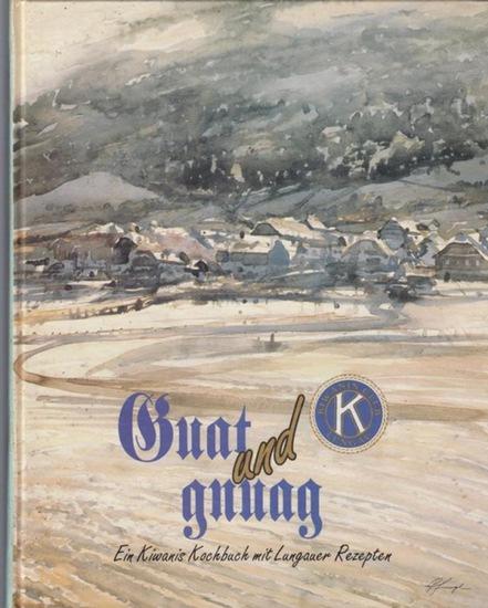 Lungau. - Hrsg. KC Lungau Tamsweg: Guat und gnuag. Ein Kiwanis Kochbuch mit Lungauer Rezepten. 10 Jahre Kiwanis Club Lungau 1982 - 1992.