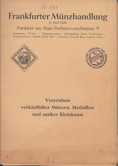 Münzhandlung, Frankfurter E. Button (Hrsg.): Frankfurter Münzhandlung E. Button. Verkaufsliste Nr. 111 Juni-August 1960. Verzeichnis verkäuflicher Münzen, Medaillen und antiker Kleinkunst.