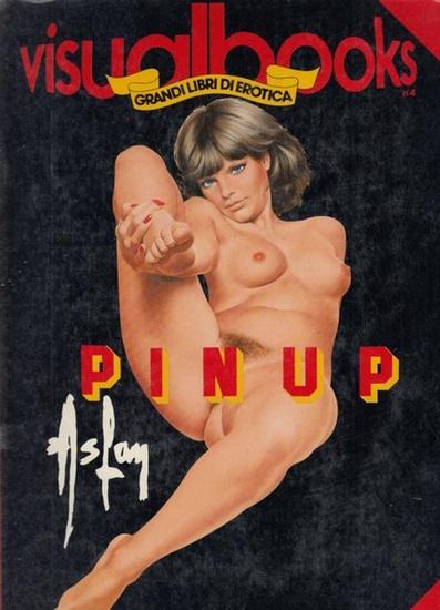 Maria Teresa Vespignani Boselli / Annelise Razzini - Asfay: Pinup. Visualbooks. Grandi Libri di Erotica. Anno II Numero 4 1986