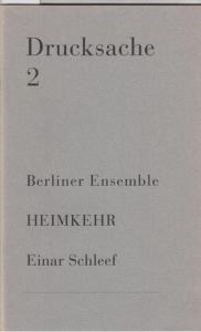 Berliner Ensemble. - Schleef, Einar: Heimkehr. (= Drucksache 2, Berliner Ensemble ).