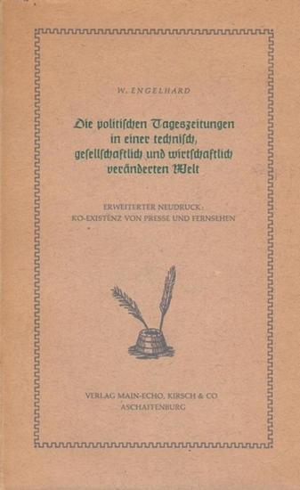 Engelhard, W. Die politischen Tageszeitungen in einer technisch, gesellschaftlich und wirtschaftlich veränderten Welt. Erweiterte Neudruck : Koexistenz von Presse und Fernsehen.