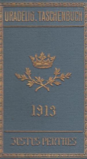 Gotha. - Uradel. - Gothaisches Genealogisches Taschenbuch der Uradeligen Häuser. Der in Deutschland eingeborene Adel (Uradel). 1913. Vierzehnter (14.) Jahrgang.