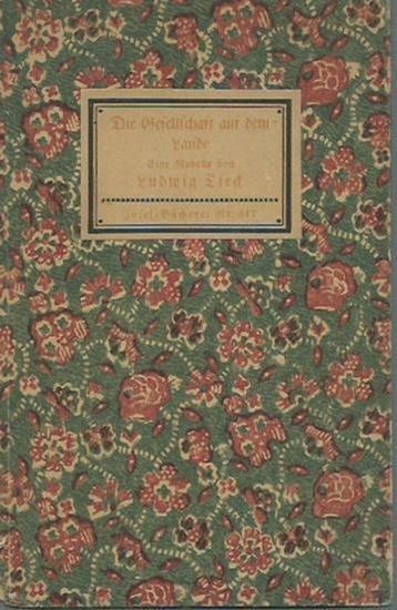 Tieck, Ludwig: Die Gesellschaft auf dem Lande. Eine Novelle. Insel-Bücherei Nr. 317 [I].