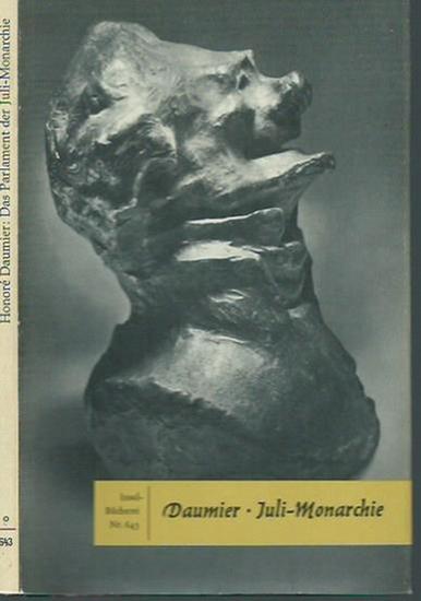 Daumier, Honoré: Das Parlament der Juli-Monarchie. 36 Bronzeplastiken - Aufnahmen von Günther K. Schröter, Ätzungen von H. F. Jütte. Mit Geleitwort von Hanns Bechstein. Insel-Bücherei Nr. 643.