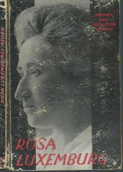 Luxemburg, Rosa: Rosa Luxemburg. Mit Einleitung von Paul Fröhlich. (= Redner der Revolution, Band XI / 1. Band der neuen Folge).