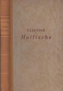 Plievier, Theodor: Haifische. Roman.