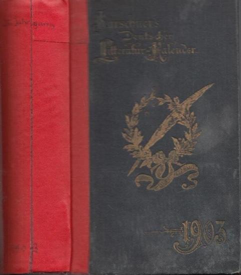 Kürschner LiteraturKalender. - Hermann Hillger (Hrsg.): Kürschners Deutscher Literatur - Kalender auf das Jahr 1903. Hrsg. Hermann Hillger. Fünfundzwanzigster (25.) Jahrgang.