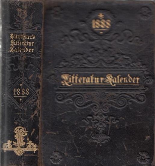 Kürschner LiteraturKalender. - Joseph Kürschner (Hrsg.): Deutscher Literatur ( Litteratur ) - Kalender auf das Jahr 1888. Hrsg. von Joseph Kürschner. Zehnter (10.) Jahrgang.