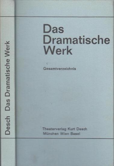 Desch, Kurt ( Theaterverlag). - Das Dramatische Werk. Gesamtverzeichnis 1968.