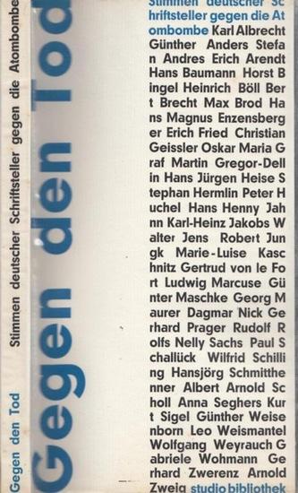 Vesper-Triangel, Berward (Hrsg.) - Gudrun Ensslin (Red.): Gegen den Tod. Stimmen deutscher Schriftsteller gegen die Atombombe. studio bibliothek 1.