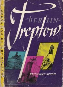 Deutscher Kulturbund Berlin - Treptow. - Berlin - Treptow. Reich und schön. Streiflichter aus Vergangenheit und Gegenwart des Stadtbezirks.