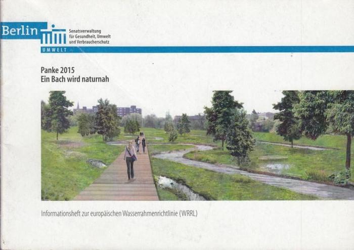 Enter, Rene / Wolter, Andrea (Red.). - Panke 2015. Ein Bach wird naturnah. Informationsheft zur europäischen Wasserrahmenrichlinie ( WRRL).