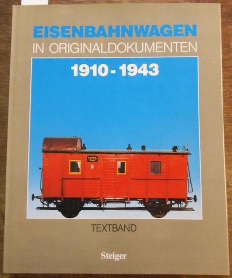 Berger, Manfred: Eisenbahnwagen in Originaldokumenten 1910 - 1943. Textband. Eine internationale Übersicht aus 'Organ für die Fortschritte des Eisenbahnwesens in technischer Beziehung.'