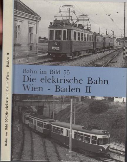 Wegenstein, Peter: Die elektrische Bahn Wien - Baden II. Bahn im Bild 55. Streckenführung.