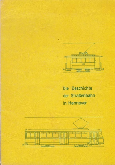 Hannover. - Eisenbahnfreunde. - Lothar Czarnowski u. a.: Die Geschichte der Straßenbahn in Hannover.