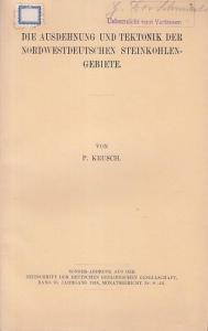 Krusch, P.: Die Ausdehnung und Tektonik der nordwestdeutschen Steinkohlengebiete. (Sonder-Abdruck aus der Zeitschr. der Dt. Geolog. Gesellschaft, Band 70, Jahrgang 1918, Monatsbericht Nr. 8-12).